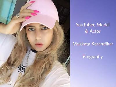 Mukkta Karandikar (YouTuber) Biography in Hindi