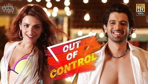 Out Of Control -  Sahil Arya & Sukriti Kakar