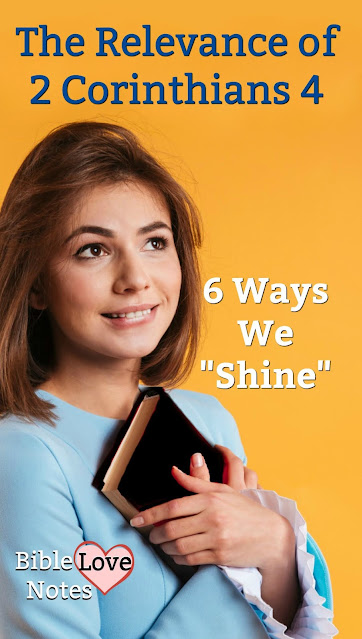 God's Word is always relevant. 2 Cor.4 offers 6 Ways to Shine in our dark world.