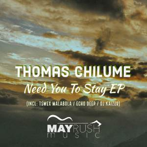 Thomas Chilume & Oneal James – Need You To Stay (Tswex Malabola Remix)