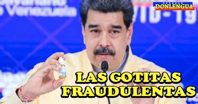 Maduro insiste en las Gotas Fraudulentas para no tener que gastar su dinero en vacunas
