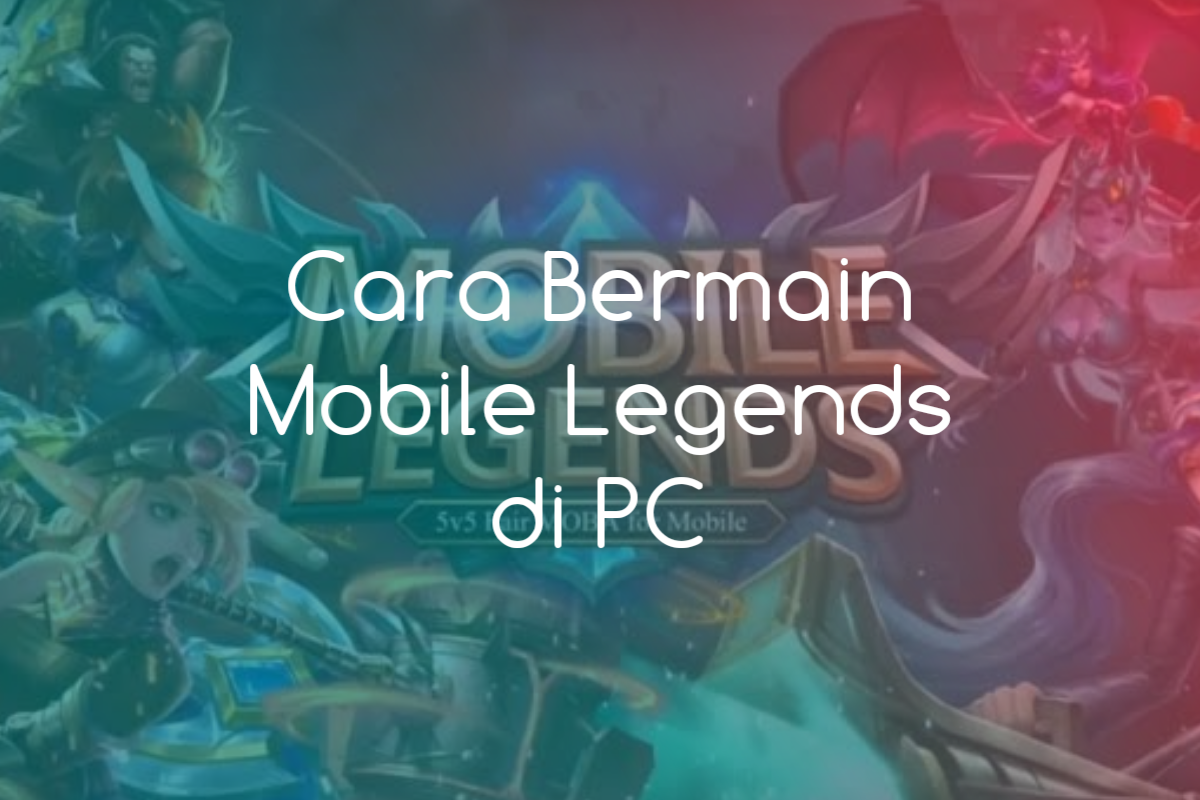 cara bermain ml di pc