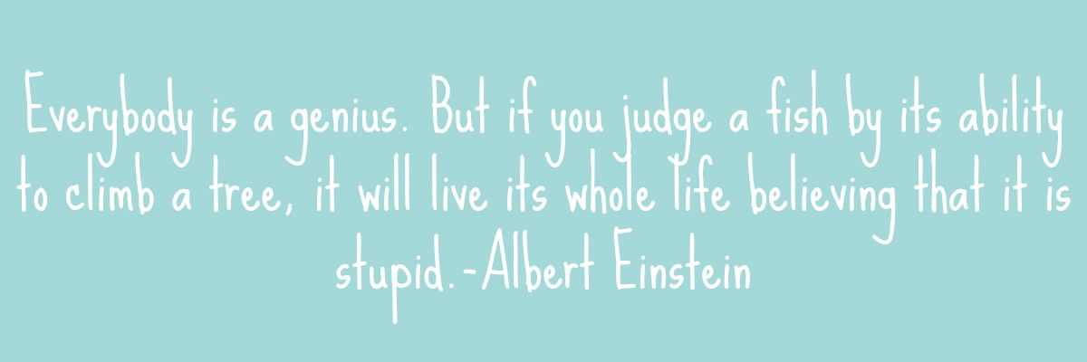 ALBERT EINSTEIN FISH QUOTE // WWW.XLOVELEAHX.CO.UK