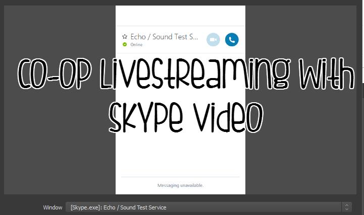 Co-op Streams with Skype/Google Hangout Video – Co-opulous