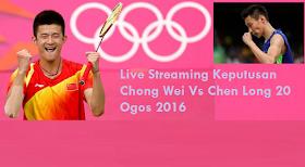 siaran langsung Chong Wei Vs Chen Long 20-8-2016