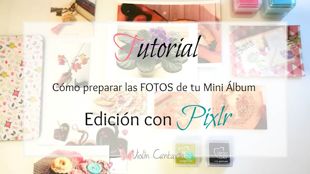 tutorial scrapbook, scrap, editar fotos, pixlr editor, preparar fotos para mini álbum, fotos para scrapbook, cambiar tamaño fotos, álbum de fotos, álbum de scrapbook, scrap mini album, hecho a mano, DIY, violín cantarín, violin cantarin