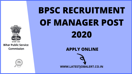 BPSC Job: BPSC Recruitment of Manager Post online form 2020|Apply online
