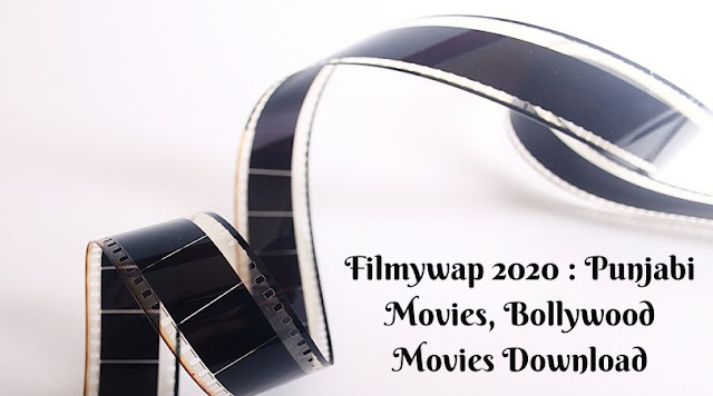 Filmywap 2020 : Punjabi Movies, Bollywood Movies Download