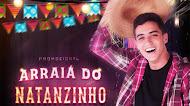 Natanzinho Lima - Arraia do Natanzinho - Promocional de Julho 2K20
