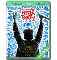 THE AFTER PARTY (2018) WEB-DL 1080P HD MKV ESPAÑOL LATINO