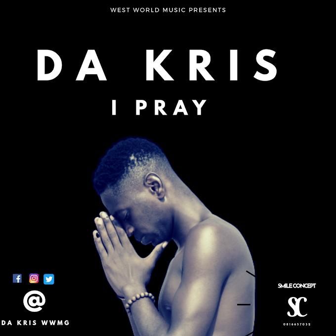 Da Kris - I Pray [ Music]
