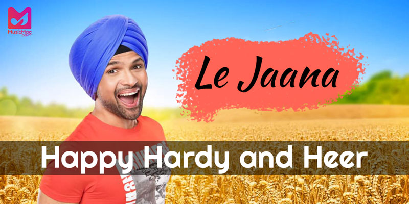 Le Jaana - Himesh Reshammiya New Song | Lyrics | Happy Hardy