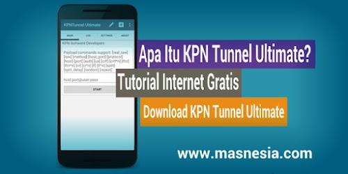 Apa Itu KPN Tunnel Ultimate, Tutorial Internet Gratis Terbaru
