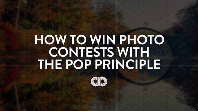 How To Win Photography Contests With The 'POP' Principle