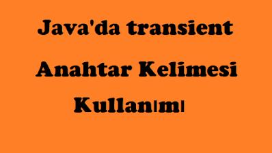 Java'da transient anahtar kelimesi kullanımı