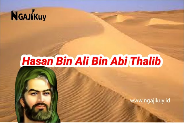 Dinamika Kehidupan Imam Hasan Bin Ali Bin Abi Thalib, Hingga Wafat karena Racun
