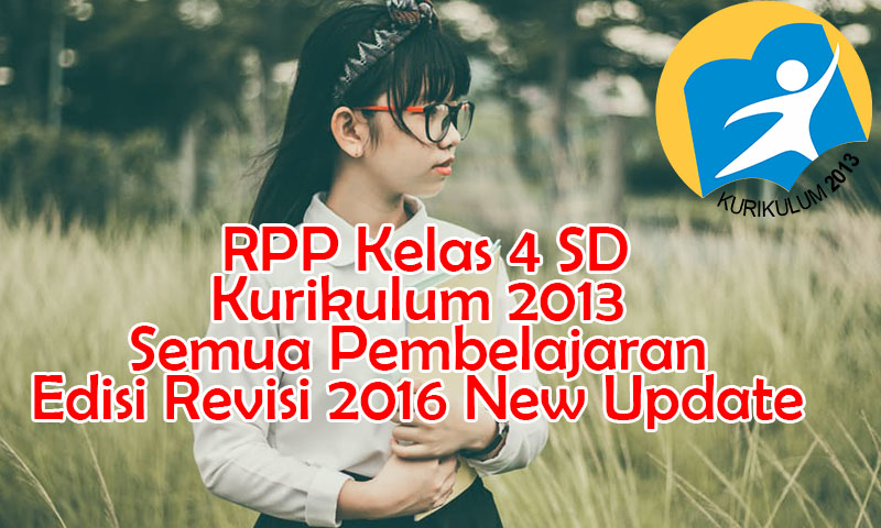 New RPP Kelas 4 SD Kurikulum 2013 Pembelajaran Lengkap Edisi Revisi 2016
