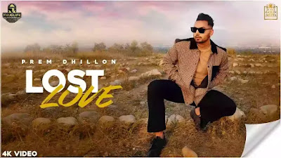 Checkout New Song Lost Love Lyrics penned and sung by Prem Dhillon