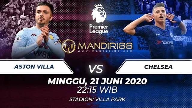 Prediksi Aston Villa Vs Chelsea, Minggu 21 Juni 2020 Pukul 22.15 WIB @ Mola TV