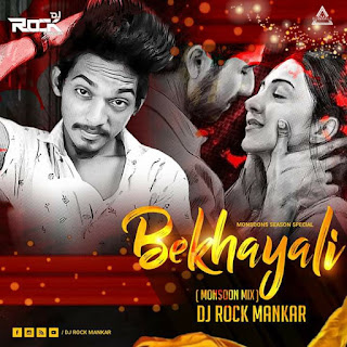 BEKHAYALI (MANSOON MIX) - DJ ROCK MANKAR