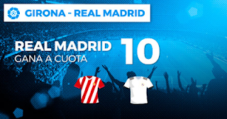 Paston Megacuota Girona vs Real Madrid 26 agosto