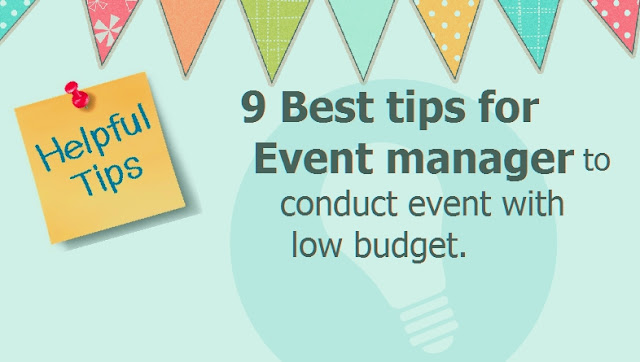 9 best tips for event manager to conduct event with low cost