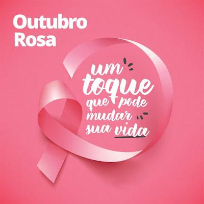 OUTUBRO ROSA - UM TOQUE QUE PODE MUDAR SUA VIDA