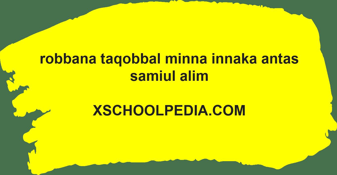 Robbana Taqobbal Minna Artinya