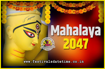 2047 Mahalaya Puja Date and Time Kolkata, 2047 Mahalaya Calendar