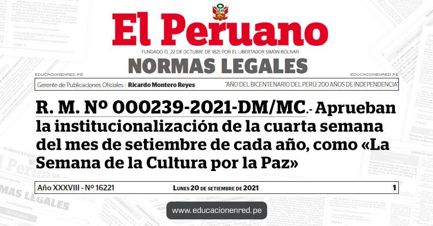 R. M. Nº 000239-2021-DM/MC.- Aprueban la institucionalización de la cuarta semana del mes de setiembre de cada año, como «La Semana de la Cultura por la Paz»