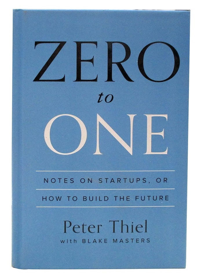 ZERO TO ONE SUMMARY - PETER THIEL