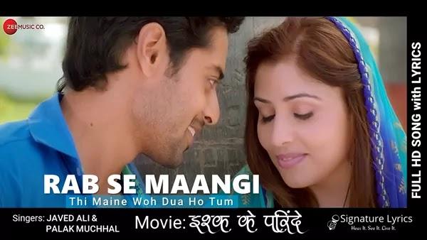 Rab Se Maangi Lyrics - Ishq Ke Parindey - Javed Ali, Palak Muchhal