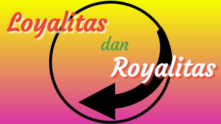Perbedaan Royal dan Loyal