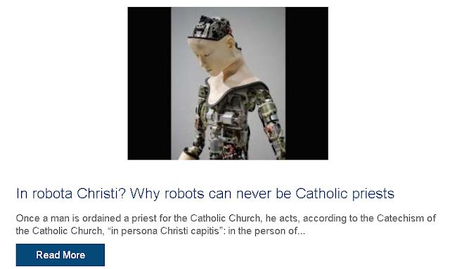 https://www.catholicnewsagency.com/news/in-robota-christi-why-robots-can-never-be-catholic-priests-63974?_hsenc=p2ANqtz--Ls76S5qO8kGOrBGRIOGe02p2b_qy3XkHLPGlNmp0sbDjE8VXEZIltBoGOmzqsYfu5JIQwT_gbGystmkDs6QxZNCc3Xg&_hsmi=77031555