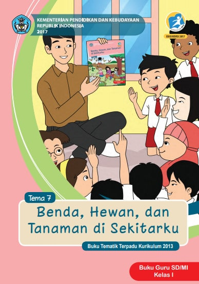 Buku Guru Kelas 1 SD/MI Tema 7: Benda Hewan Tanaman di Sekitarku Kurikulum 2013 Edisi Revisi