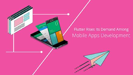 Flutter Rises Its Demand Among Mobile Apps Developments – A Sneak Peak