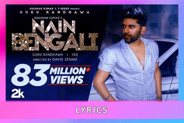Nain Bengali Song Lyrics & Karaoke by Guru Randhawa