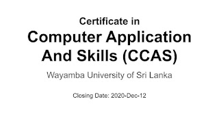Certificate in  Computer Application And Skills (CCAS) Wayamba University
