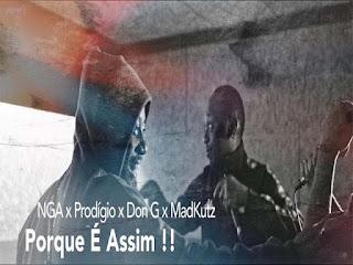 NGA ft. Prodígio, Don G & Madkutz - Porque É Assim (Rap)