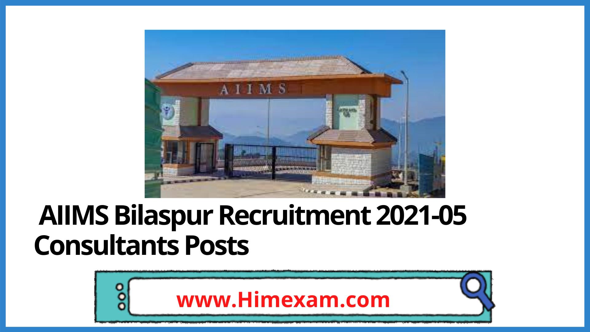AIIMS Bilaspur Recruitment 2021-05 Consultants Posts