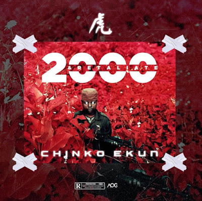 "Indigenous rapper Chinko Ekun comes through with his first official single for the year 2020 and he tags this new jam ""2000 & Retaliate"" produced by Tiwezi, mixed and mastered by BigDre."
