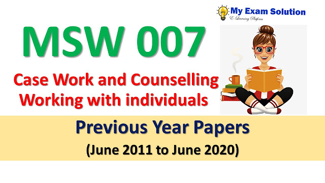 MSW 007 Case Work and Counselling Working with individuals Previous Year Papers