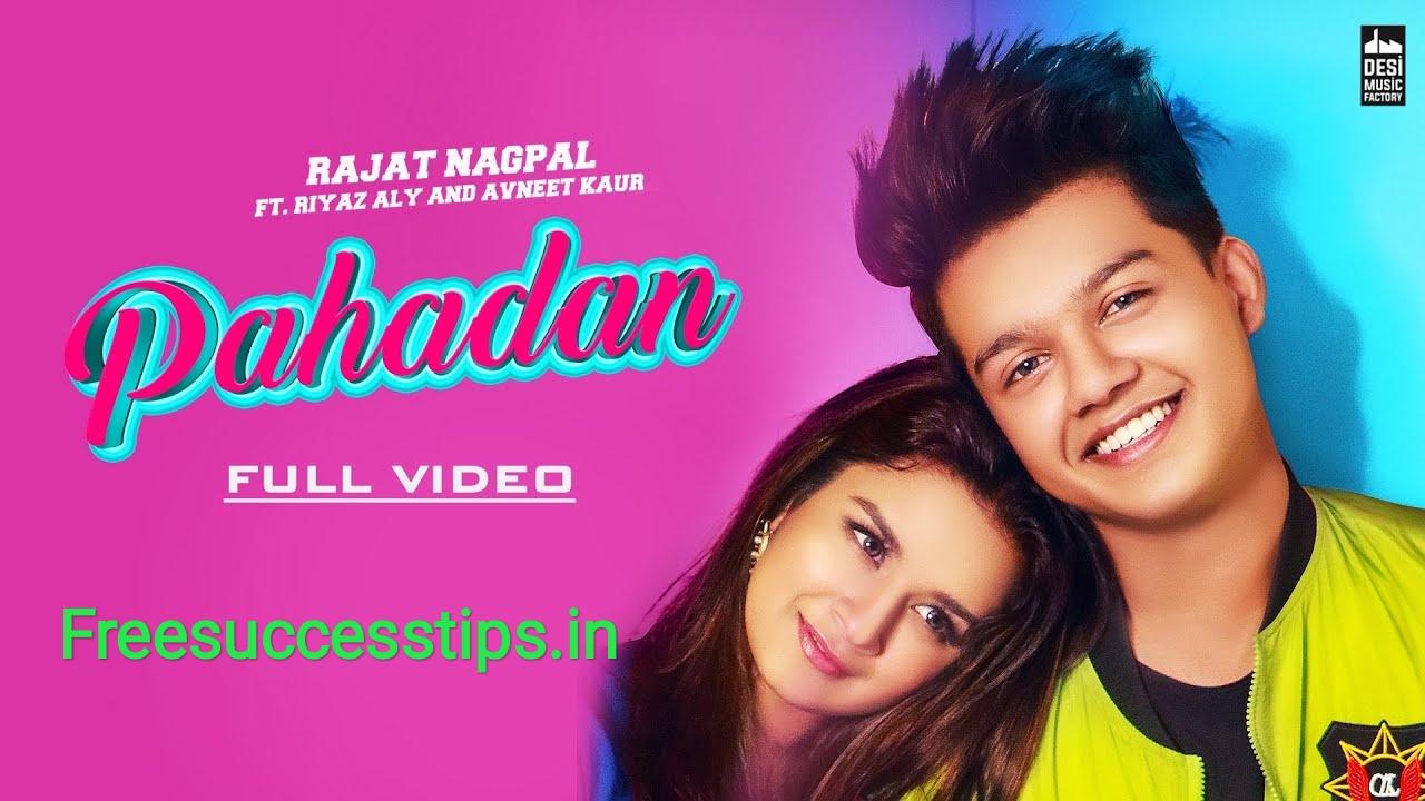 Pahadan Song Lyrics - Avneet Kaur, Riyaz Aly Rajat Nagpal