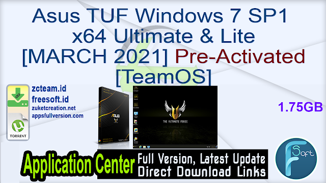 Asus TUF Windows 7 SP1 x64 Ultimate & Lite [MARCH 2021] Pre-Activated [TeamOS]