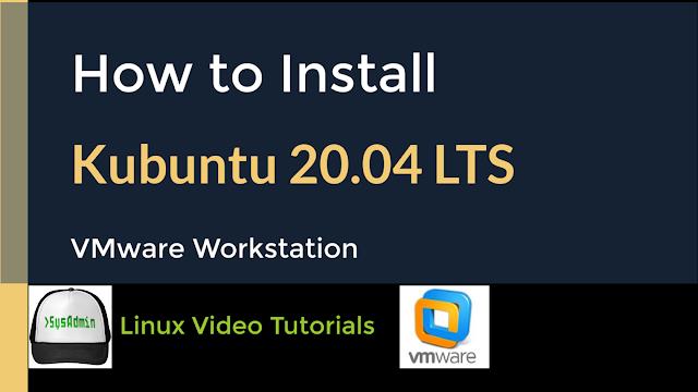 How to Install Kubuntu 20.04 LTS on VMware Workstation