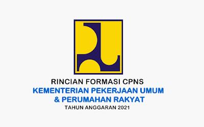 Formasi CPNS Kementerian Pekerjaan Umum & Perumahan Rakyat Tahun 2021