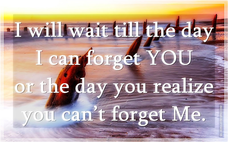 I Will Wait Till The Day I Can Forget You, Picture Quotes, Love Quotes, Sad Quotes, Sweet Quotes, Birthday Quotes, Friendship Quotes, Inspirational Quotes, Tagalog Quotes