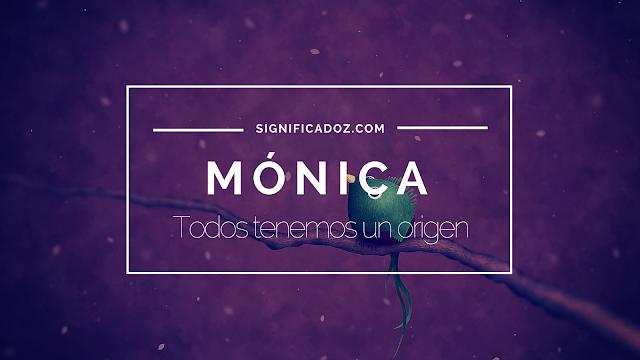 Significado y Origen del Nombre Mónica ¿Que Significa?