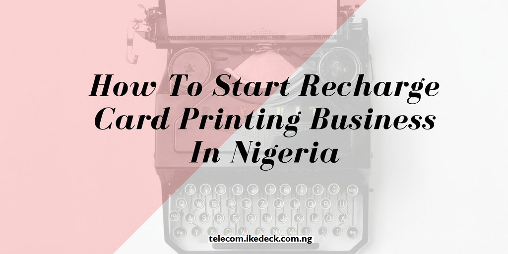 Full Information On How To Start Recharge Card Printing Business In