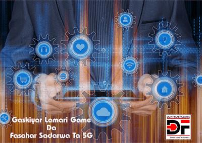 Gaskiyar Lamari Game Da Fasahar Sadarwa Ta 5G